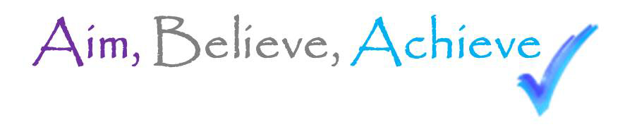 Aim, Believe, Achieve